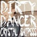 "Crystal Shipsss - ""Dirty Dancer"""