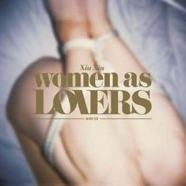 "Xiu Xiu - ""Women As Lovers"" (CD+DVD)"