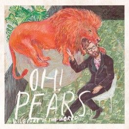 "Oh! Pears - ""Wild Part of the World"""