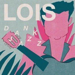 """Lois - """"Dank Jazz"""" 7"""""""