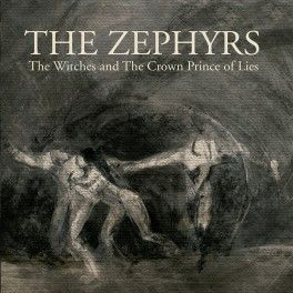 PRE-ORDER The Zephyrs - The Witches and The Crown Prince of Lies