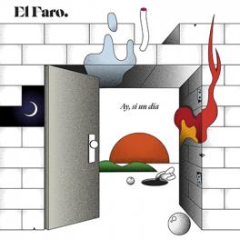 """El Faro - """"Ay, Si Un Día"""""""