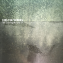 "PRE-ORDER Early Day Miners - ""The Ongoing Moment EP"""