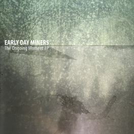 "PREVENTA Early Day Miners - ""The Ongoing Moment EP"""